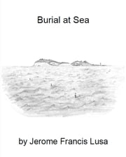 Burial at Sea ebook by Jerome Francis Lusa
