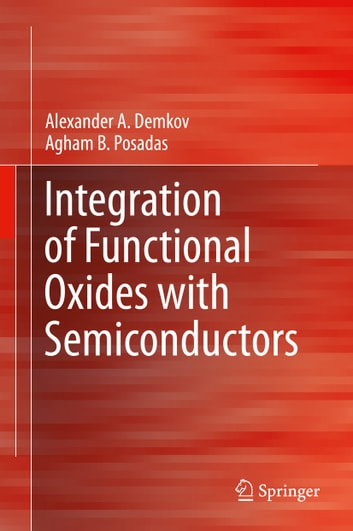 Integration of Functional Oxides with Semiconductors ebook by Agham B. Posadas,Alexander A. Demkov