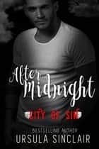 After Midnight - City of Sin ebook by Ursula Sinclair