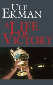 A Life of Victory ebook by Ulf Ekman