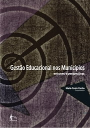 Gestão Educacional nos municípios: entraves e perspectivas ebook by Kobo.Web.Store.Products.Fields.ContributorFieldViewModel