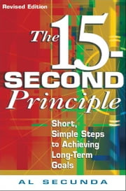 The 15-Second Principle, Revised Edition ebook by Al Secunda