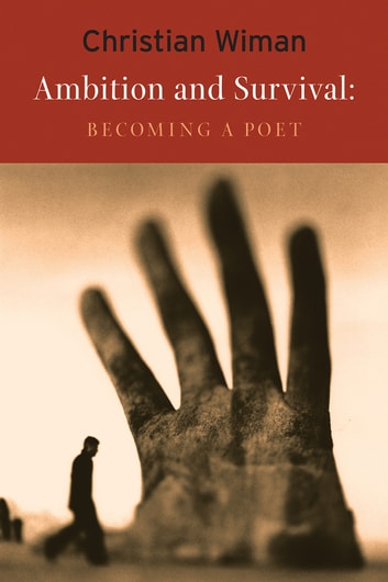 Ambition and Survival - Becoming a Poet ebook by Christian Wiman