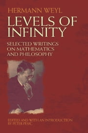 Levels of Infinity ebook by Hermann Weyl