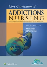 Core Curriculum of Addictions Nursing - An Official Publication of the IntNSA ebook by Albert Rundio,Bill Lorman