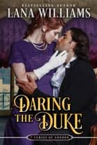 Daring the Duke ebook by Lana Williams