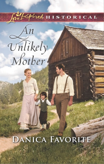 An Unlikely Mother ebook by Danica Favorite