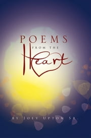 POEMS FROM THE HEART ebook by Joey Upton Sr.