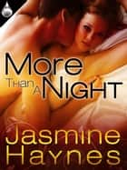 More Than a Night ebook by Jasmine Haynes