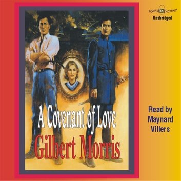 A Covenant Of Love Audiobook By Gilbert Morris 9781596075825