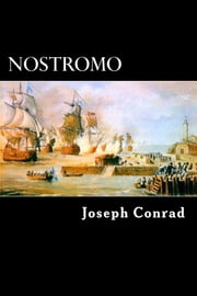 Nostromo - A Tale of the Seabord ebook by Joseph Conrad