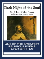 Dark Night of the Soul - With linked Table of Contents ebook by St. John Cross
