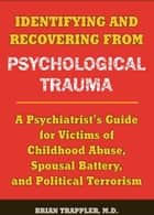 Identifying and Recovering from Psychological Trauma ebook by Brian Trappler