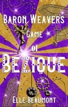 Game of Bezique ebook by Elle Beaumont