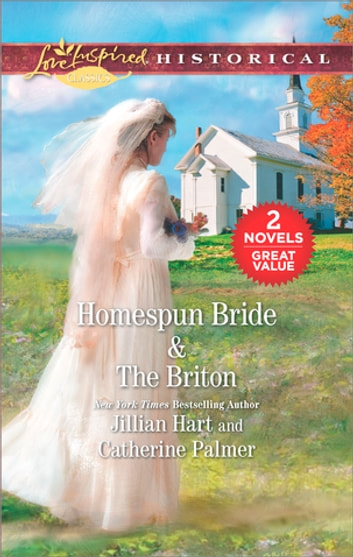 Homespun Bride & The Briton - Homespun Bride\The Briton ebook by Jillian Hart,Catherine Palmer