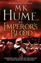 The Emperor's Blood (e-novella) - A gripping short story of battles and bloodshed ebook by