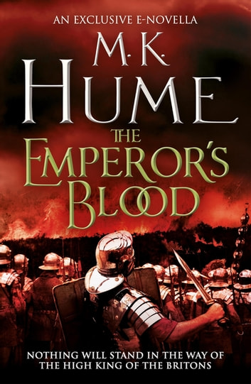 The Emperor's Blood (e-novella) - A gripping short story of battles and bloodshed ebook by M. K. Hume