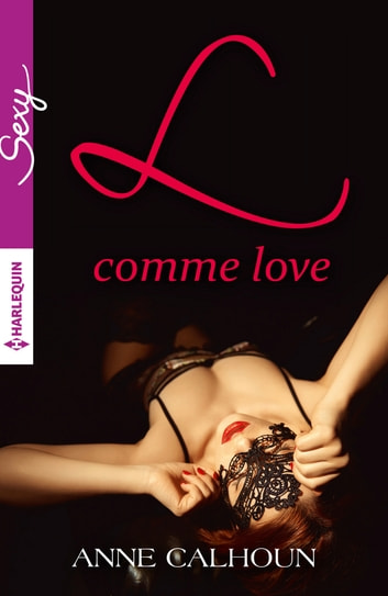 L comme Love ebook by Anne Calhoun