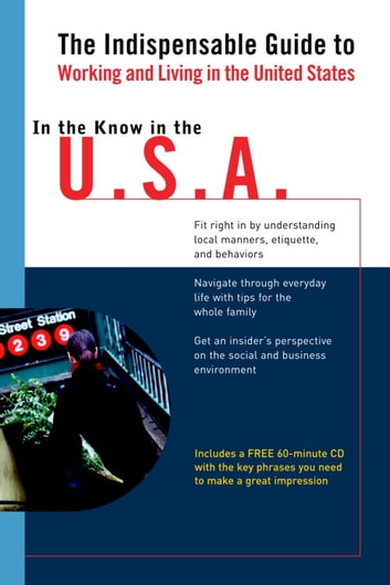In the Know in the U.S.A. - The Indispensable Guide to Working and Living in the United States ebook by Jennifer Phillips