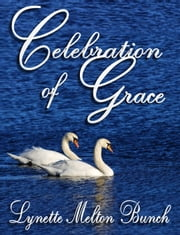 Celebration of Grace ebook by Lynette Bunch