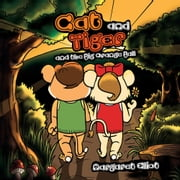 Cat and Tiger and the Big Orange Ball ebook by Margaret Eliot