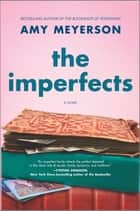 The Imperfects - A Novel ebook by Amy Meyerson