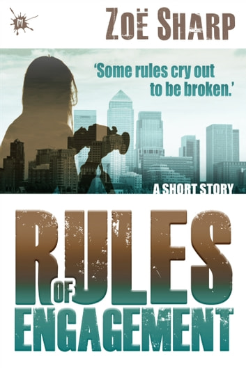 Rules of Engagement: a short story ebook by Zoe Sharp