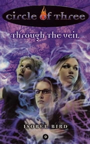 Circle of Three #9: Through the Veil ebook by Isobel Bird