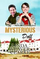The Mysterious Doll: Amelia Moore Detective Series ebook by Linda Weaver Clarke