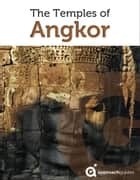 The Temples of Angkor ebook by Approach Guides,David Raezer,Jennifer Raezer