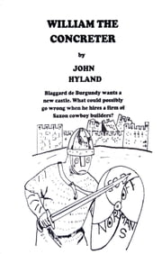 William the Concreter: A Comedy Set in 1077 ebook by John Hyland