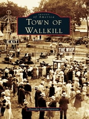 Town of Wallkill ebook by Dorothy Hunt-Ingrassia