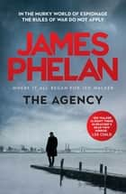 The Agency - The Jed Walker Series Book 5 ebook by James Phelan