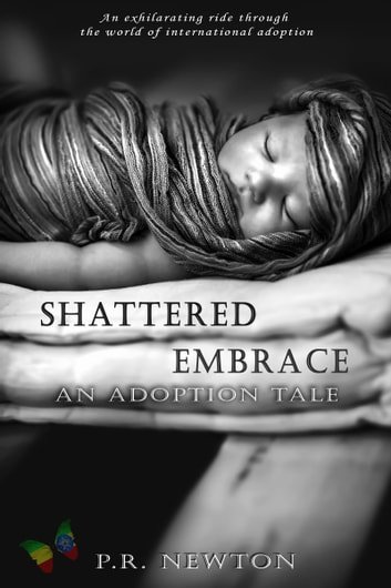 Shattered Embrace: A Novel ebook by P.R. Newton