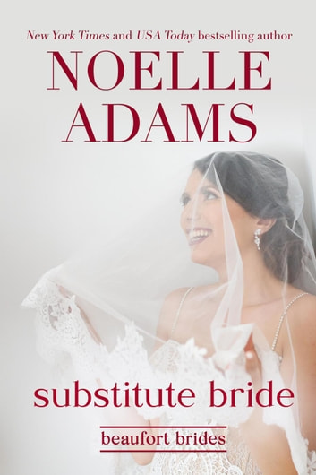 Substitute Bride - Beaufort Brides, #2 ebook by Noelle Adams