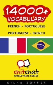 14000+ Vocabulary French - Portuguese ebook by Gilad Soffer