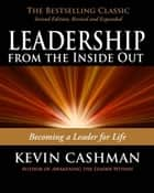 Leadership from the Inside Out ebook by Kevin Cashman