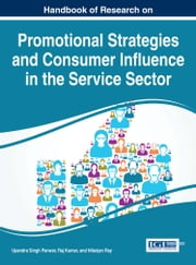 Handbook of Research on Promotional Strategies and Consumer Influence in the Service Sector ebook by Upendra Singh Panwar,Raj Kumar,Nilanjan Ray