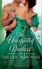 The Unexpected Duchess ebook by Valerie Gale Bowman
