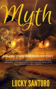 Myth - A Claire Thomas Murder Mystery, #2 ebook by Lucky Santoro