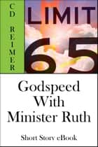Godspeed With Minister Ruth (Short Story) ebook by C.D. Reimer