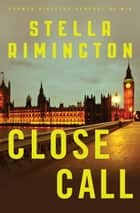 Close Call ebook by Stella Rimington