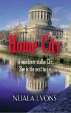 Home City ebook by Nuala Lyons