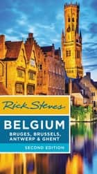 Rick Steves Belgium: Bruges, Brussels, Antwerp & Ghent ebook by Rick Steves, Gene Openshaw, Rick Steves