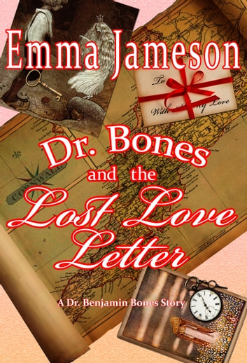 Dr. Bones and the Lost Love Letter ebook by Emma Jameson