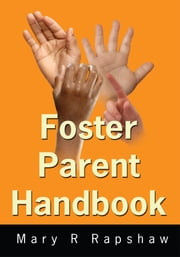 Foster Parent Handbook ebook by Mary R. Rapshaw