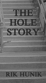 The Hole Story ebook by Rik Hunik