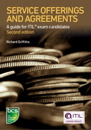 Service Offerings and Agreements - A guide for ITIL® exam candidates ebook by Richard Griffiths