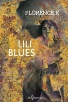 Lili Blues ebook by Florence K