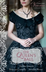 The Queen's Ball ebook by Anthea Lawson, Rebecca Connolly, Jennifer Moore